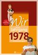 Wir vom Jahrgang 1978 - Kindheit und Jugend: 40. Geburtstag