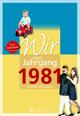Wir vom Jahrgang 1981 - Kindheit und Jugend: 40. Geburtstag