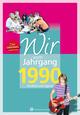Wir vom Jahrgang 1990 - Kindheit und Jugend: 30. Geburtstag
