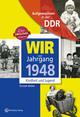 Aufgewachsen in der DDR - Wir vom Jahrgang 1948 - Kindheit und Jugend: 70. Geburtstag