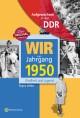 Aufgewachsen in der DDR - Wir vom Jahrgang 1950 - Kindheit und Jugend: 70. Geburtstag