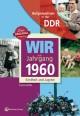 Aufgewachsen in der DDR - Wir vom Jahrgang 1960 - Kindheit und Jugend: 60. Geburtstag