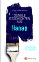 SCHÖN & SCHAURIG - Dunkle Geschichten aus Hanau