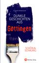SCHÖN & SCHAURIG - Dunkle Geschichten aus Göttingen