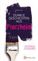 SCHÖN & SCHAURIG - Dunkle Geschichten aus Pforzheim