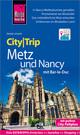 CityTrip Metz und Nancy mit Bar-Le-Duc