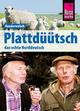 Reise Know-How Sprachführer Plattdüütsch - Das echte Norddeutsch: Kauderwelsch-Band 120