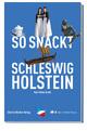 So snackt Schleswig-Holstein