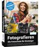 Fotografieren - Der große Kurs für Einsteiger