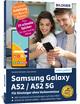Samsung Galaxy A52 / A52 5G - Für Einsteiger ohne Vorkenntnisse