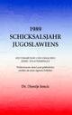 1989 - Schicksalsjahr Jugoslawiens