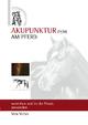 Akupunktur (TCM) am Pferd verstehen und in der Praxis anwenden