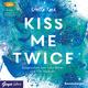 Kiss me twice