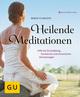 Heilende Meditationen