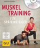 Muskeltraining für Späteinsteiger