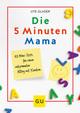 Die 5-Minuten-Mama