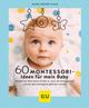 60 Montessori-Ideen für mein Baby