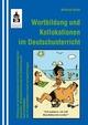 Wortbildung und Kollokationen im Deutschunterricht