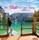 HOLIDAY Reisebuch: Ein Date mit dem Berg