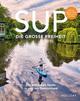 SUP - Die große Freiheit