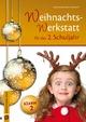 Die Weihnachts-Werkstatt für das 2. Schuljahr
