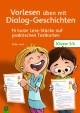Vorlesen üben mit Dialog-Geschichten - Klasse 3/4