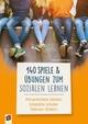 140 Spiele und Übungen zum Sozialen Lernen