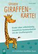 Unsere Giraffen-Kartei - Kinder üben selbstständig gewaltfreie Kommunikation mit der Giraffensprache
