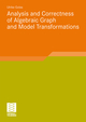 Analysis and Correctness of Algebraic Graph and Model Transformations