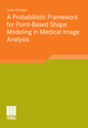 A Probabilistic Framework for Point-Based Shape Modeling in Medical Image Analysis