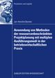 Anwendung von Methoden der ressourcenbeschränkten Projektplanung mit multiplen Ausführungsmodi in der betriebswirtschaftlichen Praxis