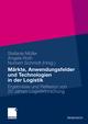 Märkte, Anwendungsfelder und Technologien in der Logistik