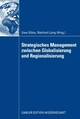Strategisches Management zwischen Globalisierung und Regionalisierung