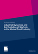 Industrial Dynamics and the Evolution of Markets in the Mutual Fund Industry