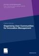 Organising User Communities for Innovation Management