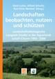 Landschaften beobachten, nutzen und schützen