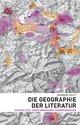 Die Geographie der Literatur