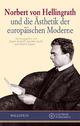 Norbert von Hellingrath und die Ästhetik der europäischen Moderne