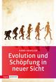 Evolution und Schöpfung in neuer Sicht
