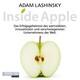 Inside Apple - Das Erfolgsgeheimnis des wertvollsten, innovativsten und verschwiegensten Unternehmens der Welt