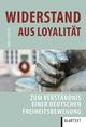 Widerstand aus Loyalität