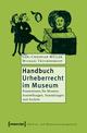 Handbuch Urheberrecht im Museum
