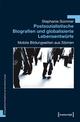 Postsozialistische Biografien und globalisierte Lebensentwürfe