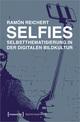 Selfies - Selbstthematisierung in der digitalen Bildkultur