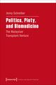 Politics, Piety, and Biomedicine
