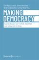 Making Democracy - Aushandlungen von Freiheit, Gleichheit und Solidarität im Alltag