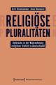 Religiöse Pluralitäten - Umbrüche in der Wahrnehmung religiöser Vielfalt in Deutschland