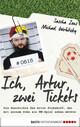 Ich, Artur, zwei Tickets