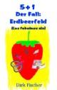5+1 Der Fall: Erdbeerfeld