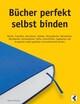 Bücher perfekt selbst binden